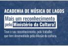 Academia de Música de Lagos mais um reconhecimento pelo Ministério da Cultura!